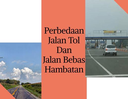 Perbedaan Jalan Tol dan Jalan Bebas Hambatan