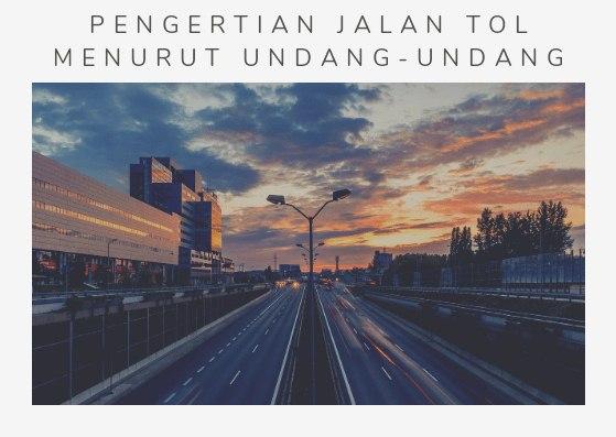 pengertian jalan tol menurut undang-undang