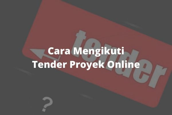cara mengikuti tender proyek online