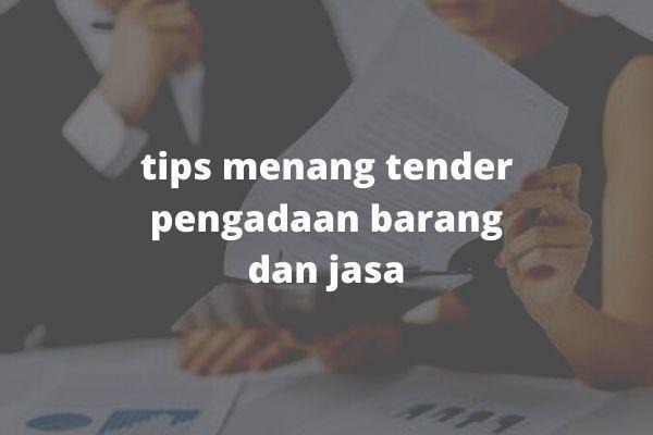 tips menang tender pengadaan barang dan jasa