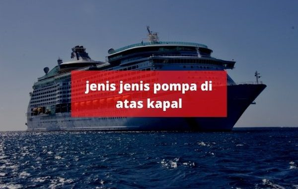 jenis jenis pompa di atas kapal